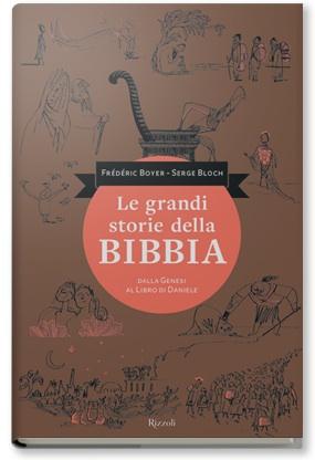 F. Boyer - S. Bloch Le grandi storie della bibbia